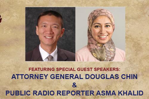 Photos of Attorney General Douglas Chin and National Public Radio reporter Asma Khalid.