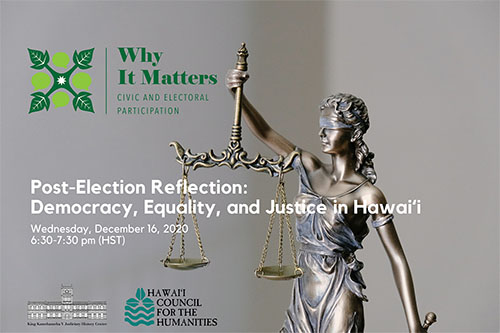 "Photo of a bronze statue with the words ""Why It Matters: Civic and Electoral Participation"" and the Judiciary History Center logo and Hawaii Council for the Humanities logos in the lower left corner."