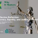 """Photo of a bronze statue with the words """"Why It Matters: Civic and Electoral Participation"""" and the Judiciary History Center logo and Hawaii Council for the Humanities logos in the lower left corner."""