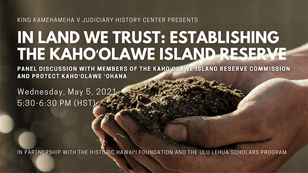 Image of hands holding dirt and the words In Land We Trust:  Establishing the Kahoolawe Island Reserve.
